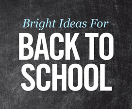 Bright Ideas for Back to School